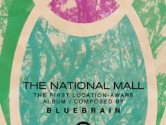 Esce The National Mall, il primo album musicale interamente location-aware