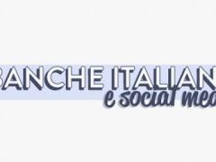 Banche e Social Media: il panorama italiano [INFOGRAFICA]